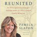 Reunited An Investigative Genealogist-Pamela Slaton Book